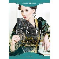 Madeline Hunter: Lady Cassandra meghódítása