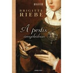 Brigitte Riebe: A pestis árnyékában
