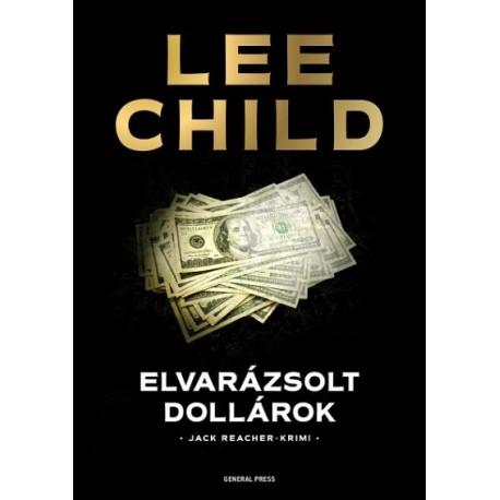 Lee Child: Elvarázsolt dollárok