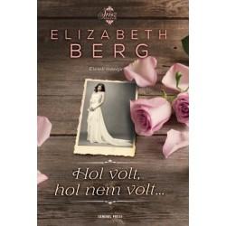 Elizabeth Berg: Hol volt, hol nem volt...