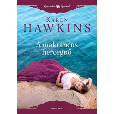 Karen Hawkins: A makrancos hercegnő
