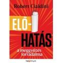 Robert B. Cialdini: Előhatás - A meggyőzés forradalma
