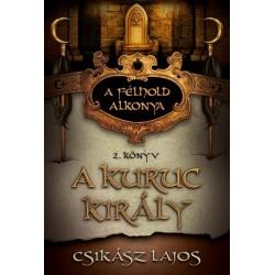 Csikász Lajos: A kuruc király - A félhold alkonya 2. könyv