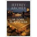 Jeffrey Archer: Se több, se kevesebb