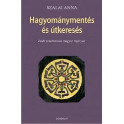 Szalai Anna: Hagyományteremtés és útkeresés - Zsidó vonatkozású magyar regények
