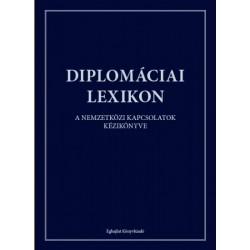 Diplomáciai Lexikon - A nemzetközi kapcsolatok kézikönyve
