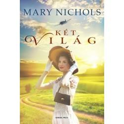 Mary Nichols: Két világ