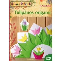 H. Vass Ildikó: Tulipános origami - Fejlesztés kicsiknek és nagyoknak