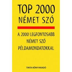 Kalmár Éva Júlia: Top 2000 német szó - A 2000 legfontosabb német szó példamondatokkal