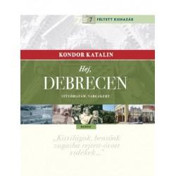 Kondor Katalin: Hej, Debrecen - Szülőhazám, Vargakert