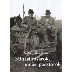 Kunkovács László: Nánási vásárok, nánási pásztorok