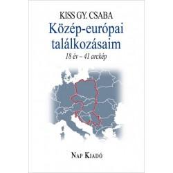 Kiss Gy. Csaba: Közép-európai találkozásaim - 18 év - 41 arckép