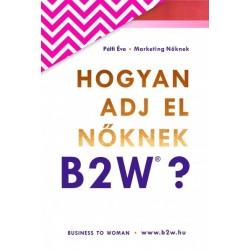 Pálfi Éva: Hogyan adj el nőknek B2W?