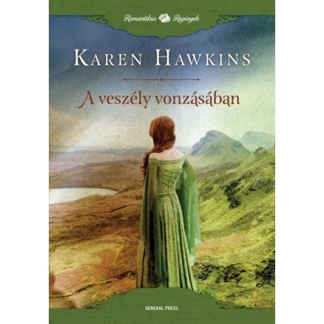 Karen Hawkins: A veszély vonzásában