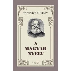 Táncsics Mihály: A magyar nyelv