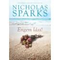 Nicholas Sparks: Engem láss!