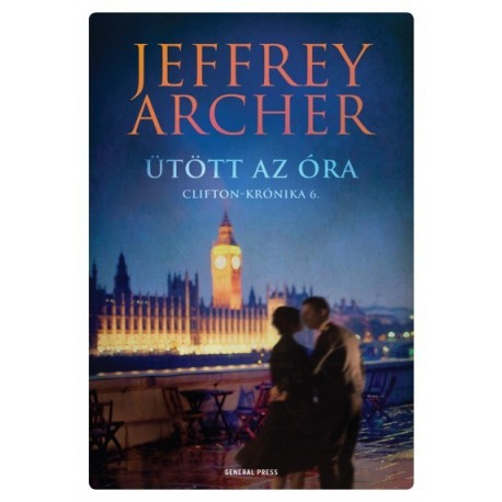 Jeffrey Archer: Ütött az óra - Clifton-krónika 6.