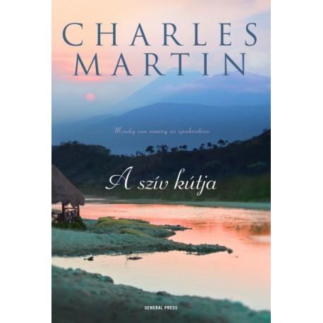 Charles Martin: A szív kútja