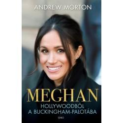Andrew Morton: Meghan - Hollywoodból a Buckingham-palotába