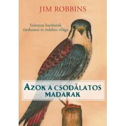 Jim Robbins: Azok a csodálatos madarak