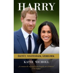 Katie Nicholl: Harry - Életút, veszteségek, szerelmek