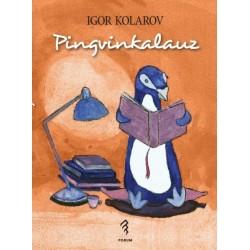Igor Kolarov: Pingvinkalauz - Nem csak mesék nem csak gyerekeknek