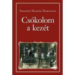 Szegedy-Maszák Marianne: Csókolom a kezét