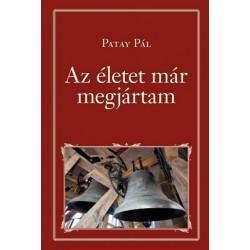 Patay Pál: Az életet már megjártam