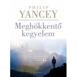 Philip Yancey: Meghökkentő kegyelem