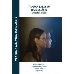 Kuritárné Szabó Ildikó - Molnár Judit - Nagy Anikó: Trauma-eredetű disszociáció - Elmélet és terápia
