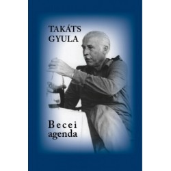 Takáts Gyula: Becei agenda