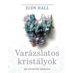 Judy Hall: Varázslatos kristályok - 300 gyógyító kristály