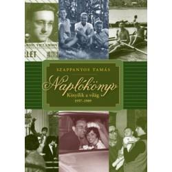 Szappanyos Tamás: Naplókönyv - Kinyílik a világ 1957-1989