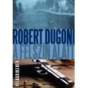 Robert Dugoni: A felszín alatt