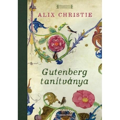 Alix Christie: Gutenberg tanítványa