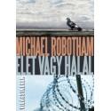 Michael Robotham: Élet vagy halál