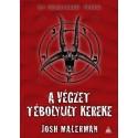 Josh Malerman: A végzet tébolyult kereke