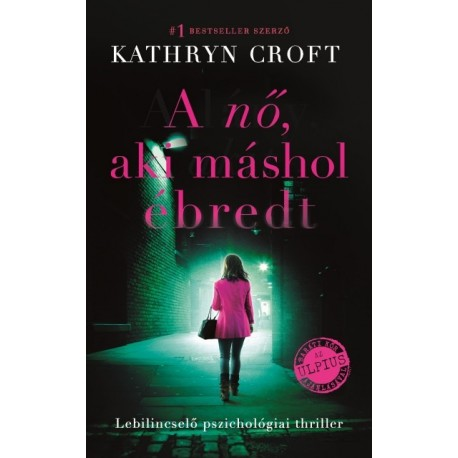 Kathryn Croft: A nő, aki máshol ébredt
