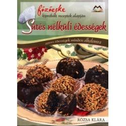 Rózsa Klára: Sütés nélküli édességek