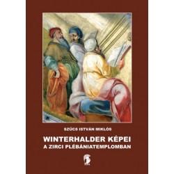 Szűcs István Miklós: Winterhalder képei a zirci plébániatemplomban