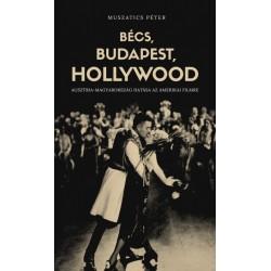 Muszatics Péter: Bécs, Budapest, Hollywood - Ausztria-Magyarország hatása az amerikai filmre