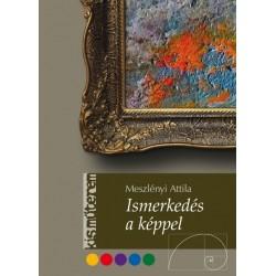 Meszlényi Attila: Ismerkedés a képpel