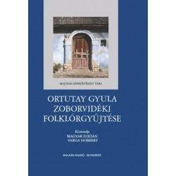 Magyar Zoltán - Varga Norbert: Ortutay Gyula zoborvidéki folklórgyűjtése
