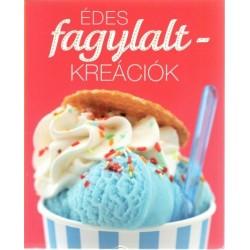 Édes fagylalt-kreációk