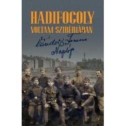 Bernáth Gábor: Hadifogoly voltam Szibériában - Vándor Ferenc naplója (1915-1920)