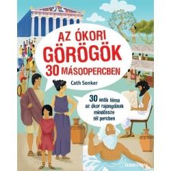 Cath Senker: Az ókori görögök 30 másodpercben