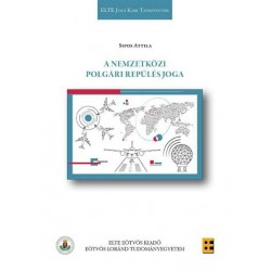 Sipos Attila: A nemzetközi polgári repülés joga