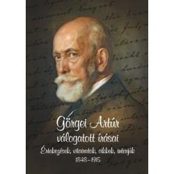 Görgei Artúr válogatott írásai - Értekezések, vitairatok, cikkek, interjúk 1848 - 1915