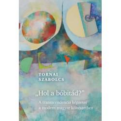 Tornai Szabolcs: Hol a bóbitád? - A transzcendencia képzetei a modern magyar költészetben