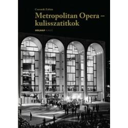 Csermák Zoltán: Metropolitan Opera - kulisszatitkok - Krénusz József emlékei